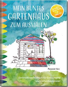 Gartenhaus Buch zum Ausmalen und Planen